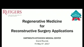 Thumbnail for entry Regenerative Medicine for Reconstructive Surgery Applications