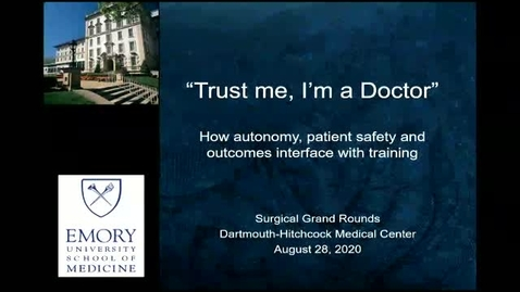 """Thumbnail for entry Trust me, I'm a Doctor"""" the Balance Between Autonomy and Patient Safety in Surgical Training"""