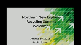 Thumbnail for entry Northern New England Recycling Summit Public Forum