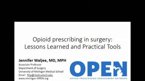 Thumbnail for entry Opioid prescribing in surgery: Lessons Learned and Practical Tools