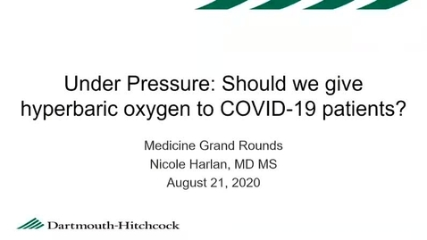 Thumbnail for entry Under Pressure: Should We Give Hyperbaric Oxygen to COVID-19 Patients?