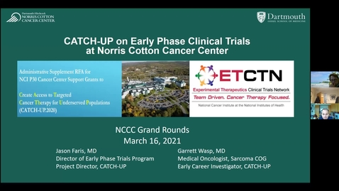 Thumbnail for entry CATCH-UP on Early Phase Clinical Trial Opportunities for Our Cancer Patients at Norris Cotton Cancer Center