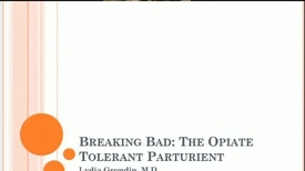 Thumbnail for entry Breaking Bad: The Opiate Tolerant Parurient