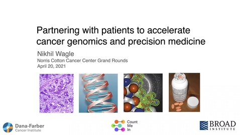 Thumbnail for entry Partnering with Patients to Accelerate Cancer Genomics and Precision Medicine