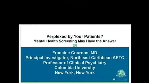 Thumbnail for entry Perplexed by Your Patients? Mental Health Screening May Have the Answer