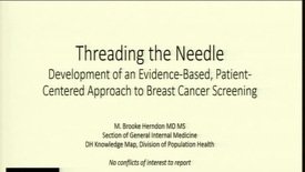 Thumbnail for entry Threading the Needle Development of and Evidence-Based, Patient-Centered Approach to Breast Cancer Screening