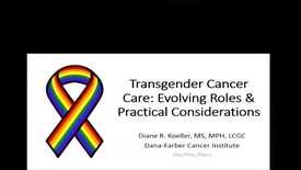 Thumbnail for entry Transgender Cancer Care: Evolving Roles and Practical Considerations