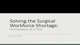 Thumbnail for entry Solving the Surgical Workforce Shortage: One Rotation at a Time