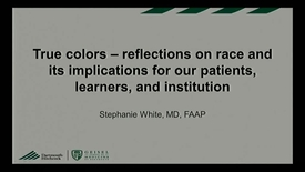 Thumbnail for entry True colors: reflections on race and its implications for our patients, learners and institution