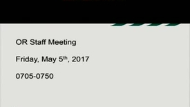 Thumbnail for entry OR Staff Meeting May 5th, 2017