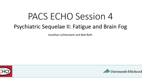 Thumbnail for entry Project ECHO: Post Acute COVID Syndrome Session 4