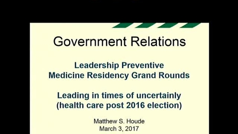 Thumbnail for entry Government Relations: Leading in Times of Uncertainty (Health Care Post 2016 Election)