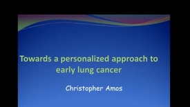 Thumbnail for entry Towards a Personalized Approach to Early Lung Cancer