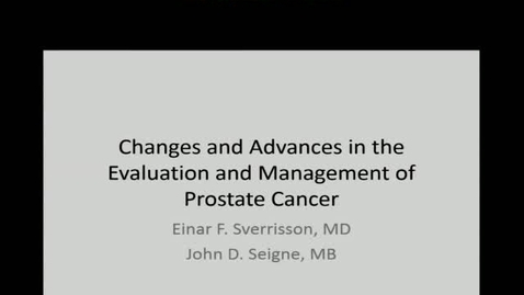 Thumbnail for entry Changes and Advances in the Evaluation and Management of Prostate Cancer
