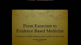 Thumbnail for entry From Exorcism to Evidence Based Medicine: Evolution of Indian Medicine and Lessons We Can Learn