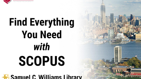 Thumbnail for entry Find Everything You Need with Scopus (February 2021)