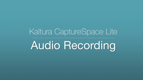 Thumbnail for entry CaptureSpace Lite - Audio Recording