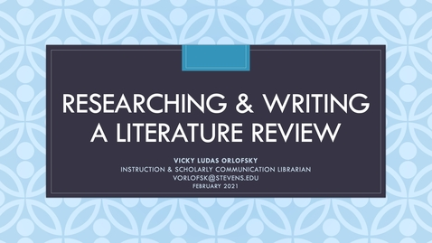 Thumbnail for entry Researching & Writing a Literature Review (February 2021)