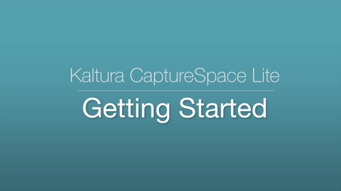 Thumbnail for entry CaptureSpace Lite - Getting Started