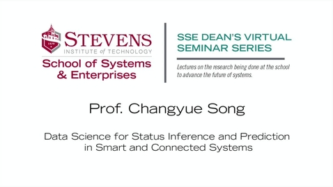 "Thumbnail for entry Prof. Changyue Song on ""Data Science for Status Inference and Prediction in Smart and Connected Systems"""