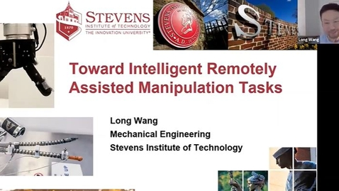 """Thumbnail for entry """"Toward Intelligent Remotely Assisted Manipulation Tasks"""" with Professor Long Wang"""