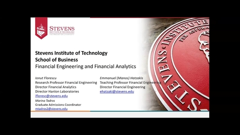 Thumbnail for entry Office of Graduate Admissions: School of Business - Accepted Student Webinar for Financial Engineering and Financial Analytics by Dr. Florescu and Dr. Hatzakis