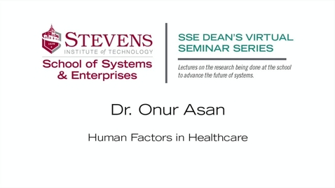 """Thumbnail for entry Prof. Onur Asan on """"Human Factors in Healthcare"""""""