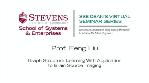 """Thumbnail for entry Prof. Feng Liu on """"Graph Structure Learning with Application to Brain Source Imaging"""""""