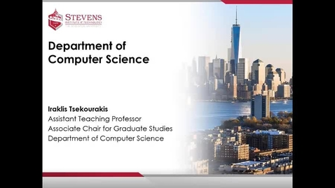 Thumbnail for entry Office of Graduate Admissions: School of Engineering & Science - Accepted Student Webinar for Computer Science by Dr. Iraklis Tsekourakis
