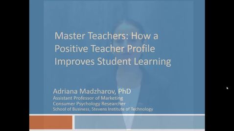 "Thumbnail for entry Dr. Adriana Madzharov Presents: ""Master Teachers: How a Positive Teacher Profile Improves Student Learning"""
