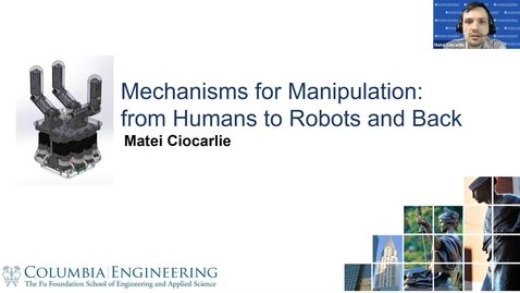 """Thumbnail for entry """"Mechanisms for Manipulation: From Humans to Robots and Back"""" with  Professor Matei Ciocarlie"""