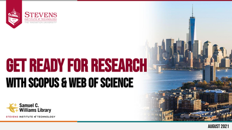 Thumbnail for entry Get Ready for Research with Scopus & Web of Science (August 2021)