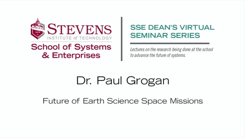 """Thumbnail for entry Prof. Paul Grogan on the """"Future of Earth Science Space Missions"""""""