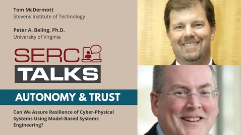 Thumbnail for entry SERC TALKS: Can We Assure Resilience of CyberPhysical Systems Using Model-Based Systems Engineering?