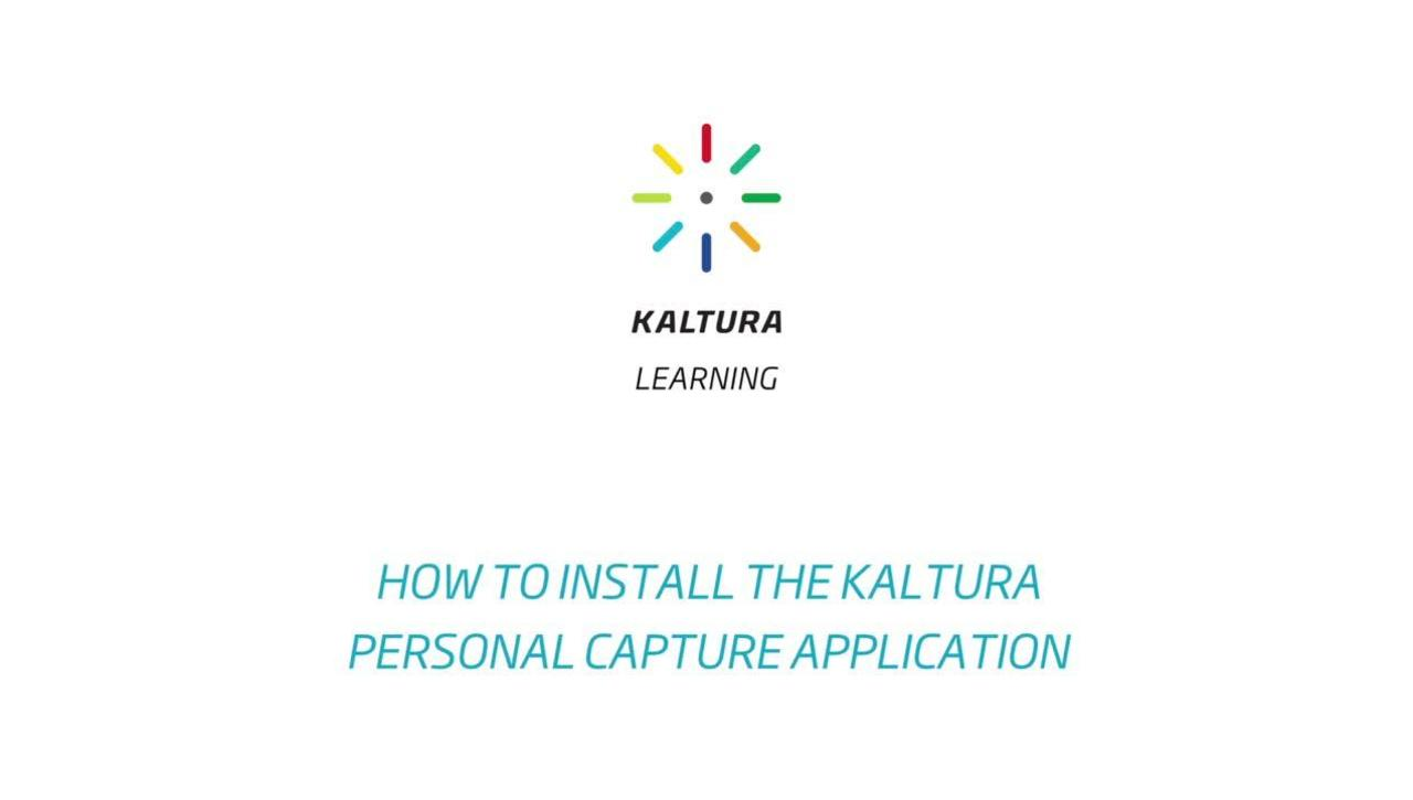 How to Install the Kaltura Capture Application for Windows or Mac