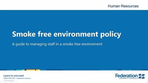 Thumbnail for entry FedUni SmokeFreeEnvironmentPolicy Manager Supervisor guide