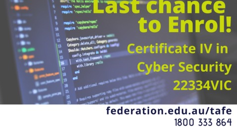 Thumbnail for entry Federation TAFE Certificate IV in Cyber Security 22334VIC Information Session online