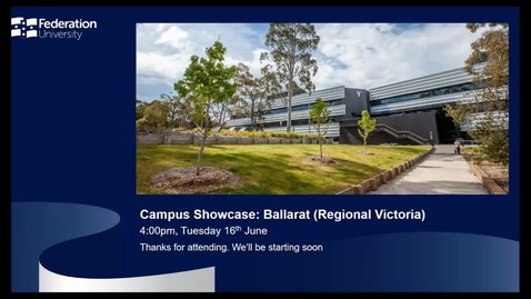Thumbnail for entry International webinar - Ballarat Campus Showcase
