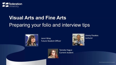 Thumbnail for entry Visual and Fine Arts - Preparing your folio and interview tips - Your Fed Future webinar series - webinar 4