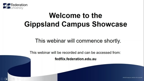 Thumbnail for entry Gippsland Campus showcase webinar
