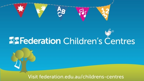 Thumbnail for entry Federation Children's Centres