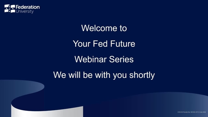 Campus Showcase Mt Helen - Your Fed Future webinar series - Webinar 5