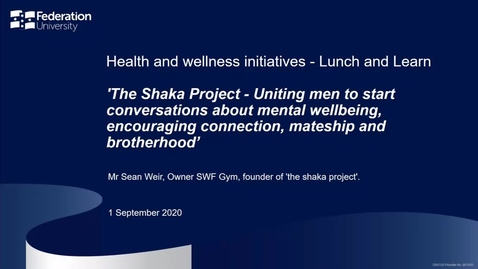 Thumbnail for entry Lunch and learn - The shaka project - Uniting men to start conversations about mental wellbeing, encouraging connection, mateship and brotherhood