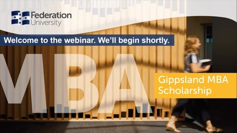 Thumbnail for entry Domestic webinar MBA Gippsland Scholarship