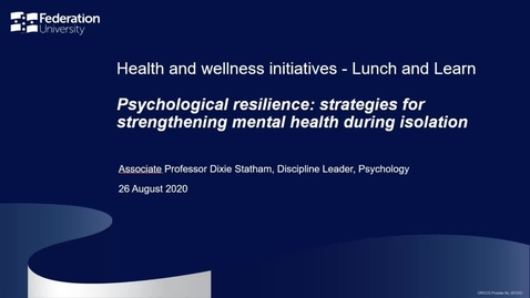 Thumbnail for entry Lunch and learn - Psychological resilience: strategies for strengthening mental health during isolation