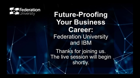 Thumbnail for entry Future-Proofing Your Business Career – Federation University and IBM