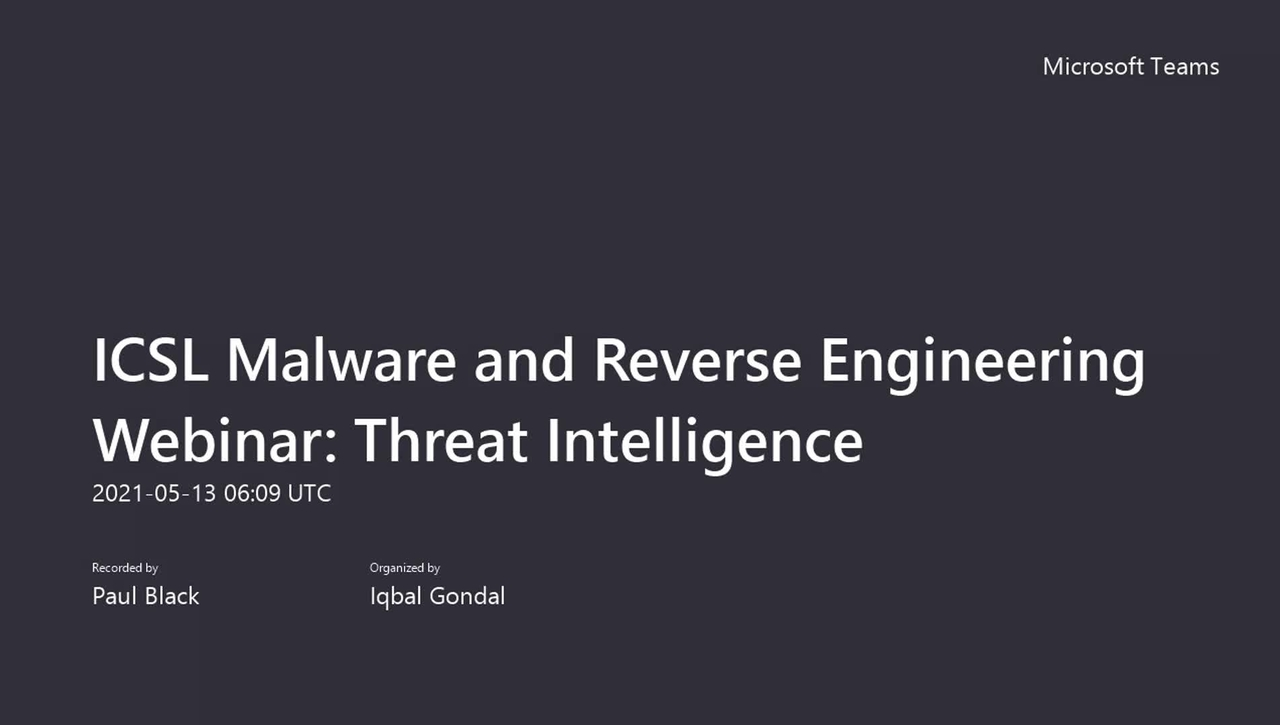 ICSL Malware and Reverse Engineering Webinar -Threat Intelligence