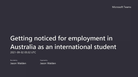Thumbnail for entry Getting noticed for employment in Australia as an international student - Webinar 02092021