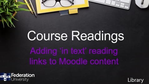 Thumbnail for entry Making links to readings throughout Moodle content and Course Readings