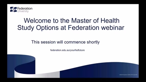 Thumbnail for entry Domestic Webinar: Master of Health Study Options at Federation University